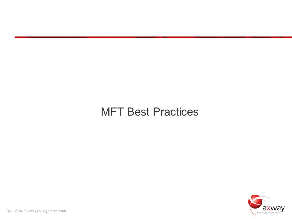 MFT Best Practices | © 2010 Axway | All rights reserved.