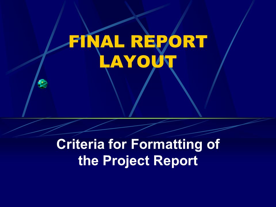 Criteria for Formatting of the Project Report