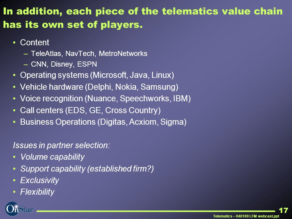 In addition, each piece of the telematics value chain has its own set of players.