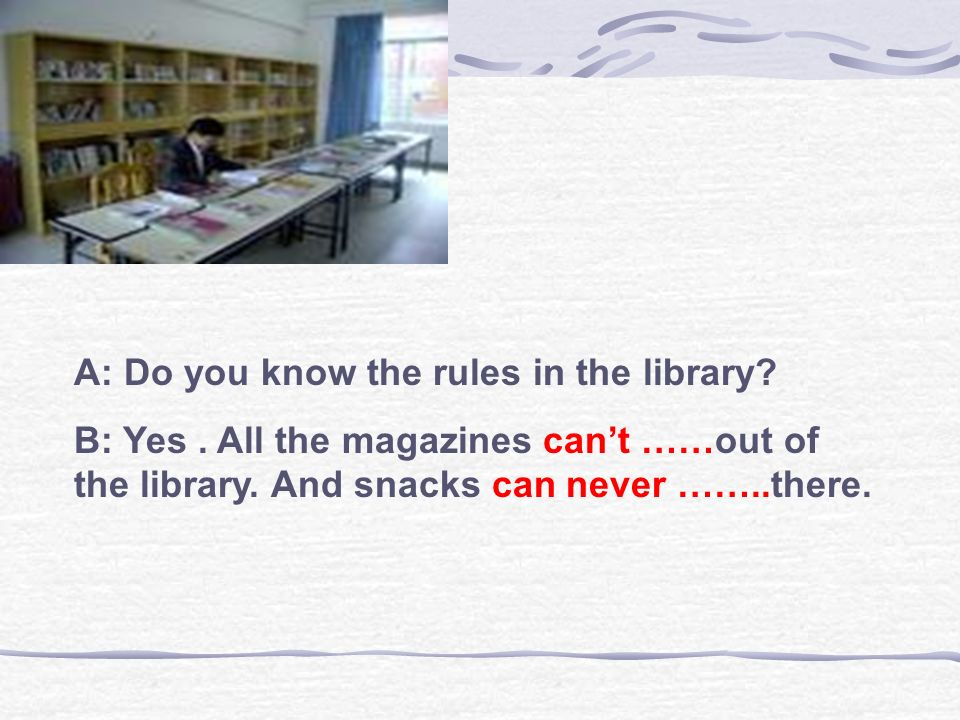 A: Do you know the rules in the library