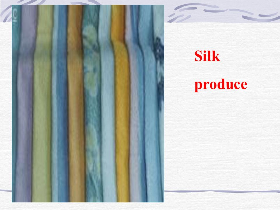 Silk produce
