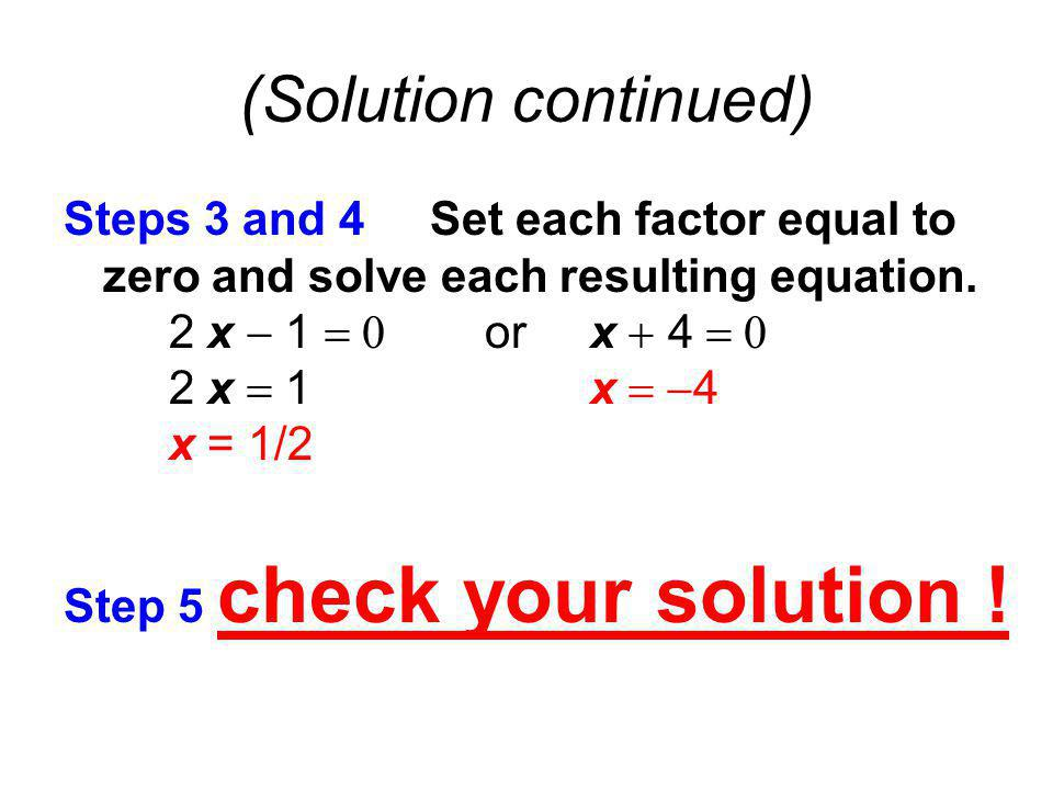 (Solution continued) Steps 3 and 4 Set each factor equal to zero and solve each resulting equation.