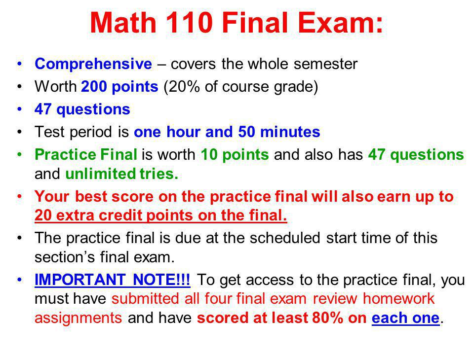 Math 110 Final Exam: Comprehensive – covers the whole semester