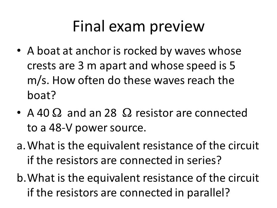 Final exam preview A boat at anchor is rocked by waves whose crests are 3 m apart and whose speed is 5 m/s. How often do these waves reach the boat