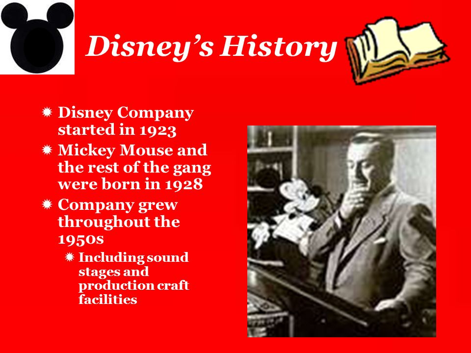 Disney's History Disney Company started in 1923