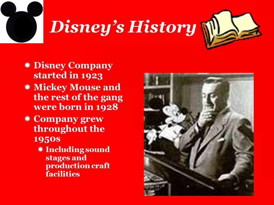 Disney's History Disney Company started in 1923