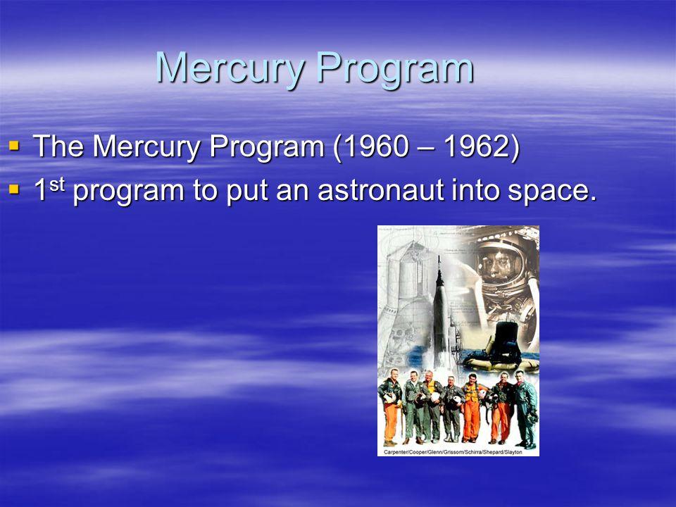 Mercury Program The Mercury Program (1960 – 1962)
