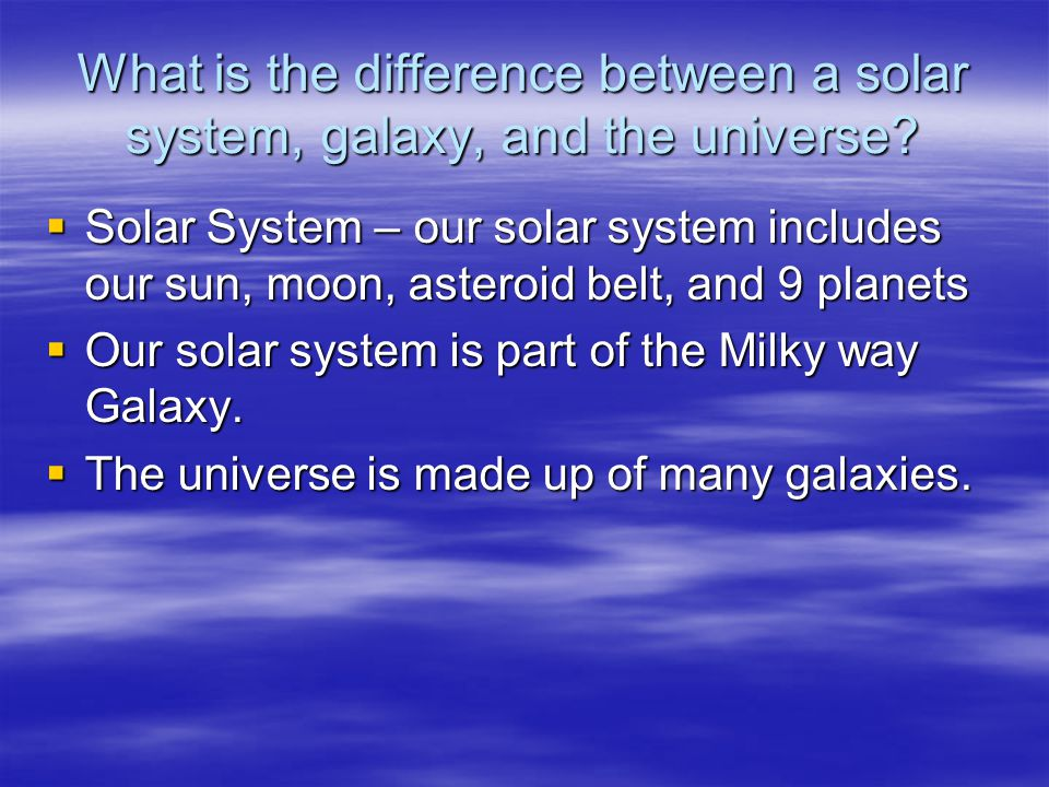 What is the difference between a solar system, galaxy, and the universe