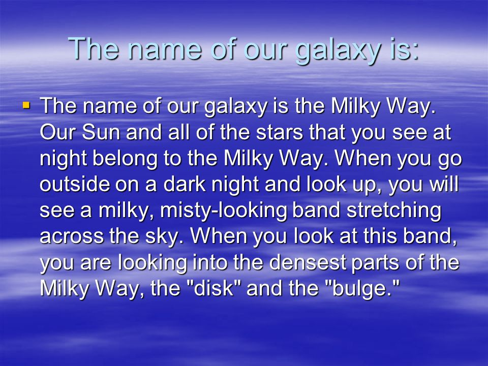 The name of our galaxy is: