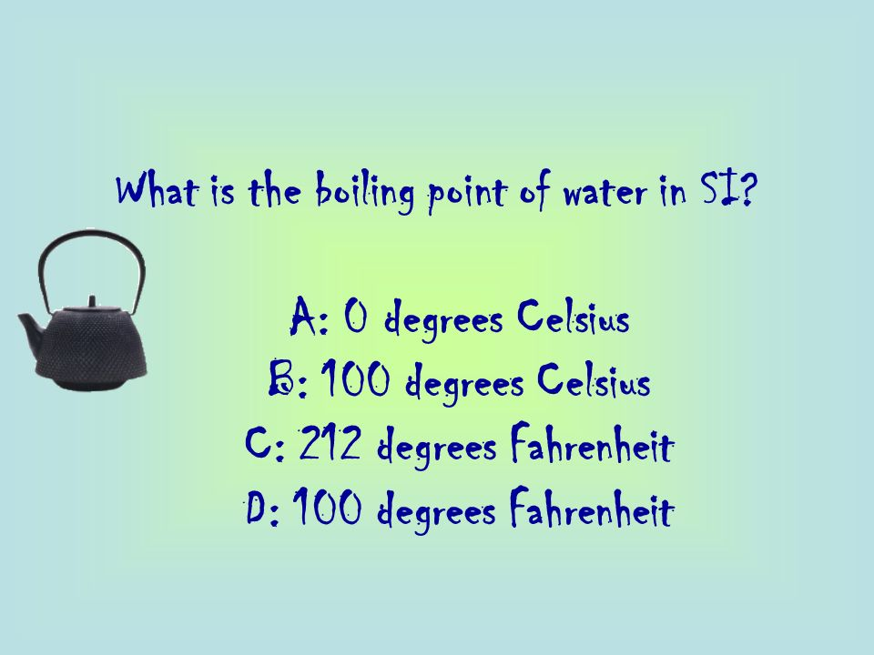 What is the boiling point of water in SI