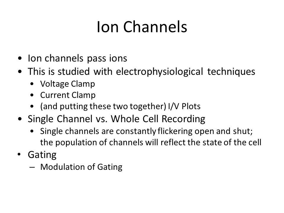 Ion Channels Ion channels pass ions