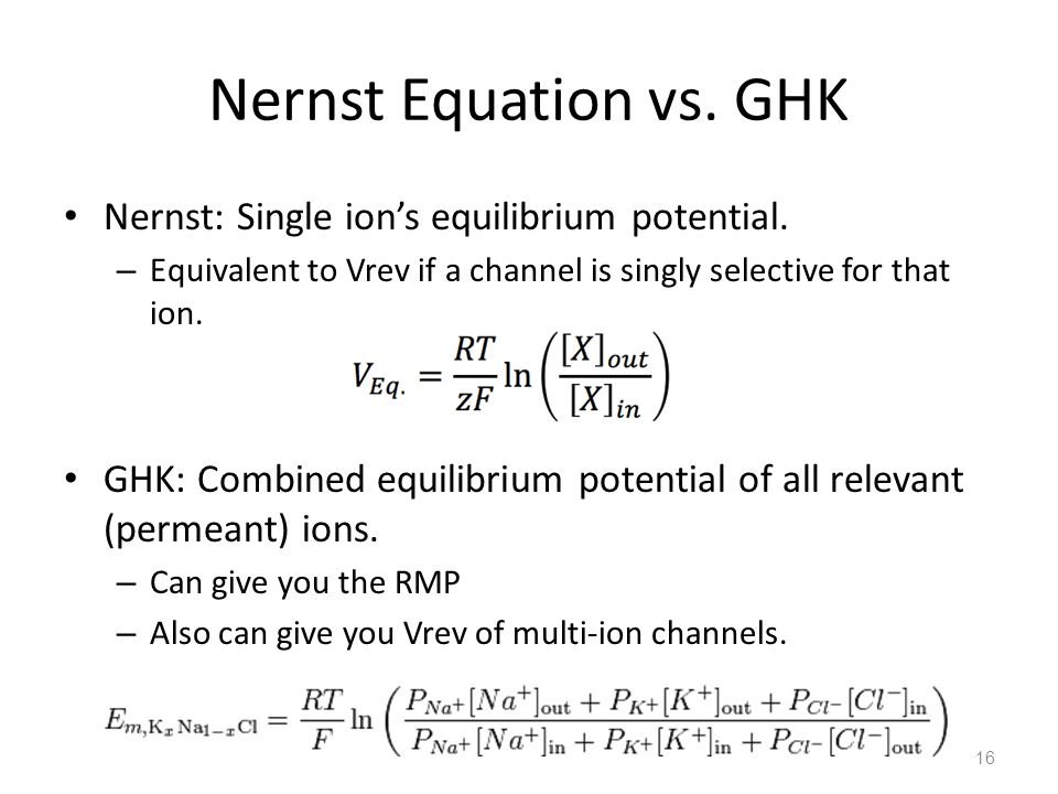 Nernst Equation vs. GHK Nernst: Single ion's equilibrium potential.