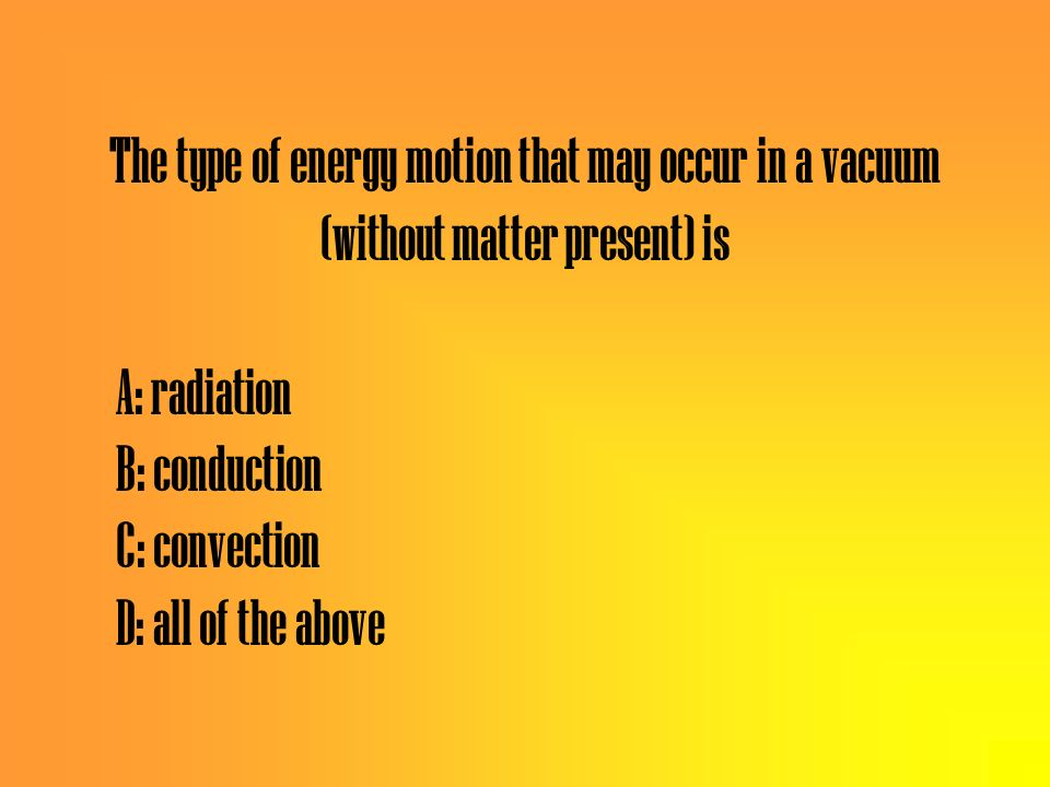 The type of energy motion that may occur in a vacuum (without matter present) is