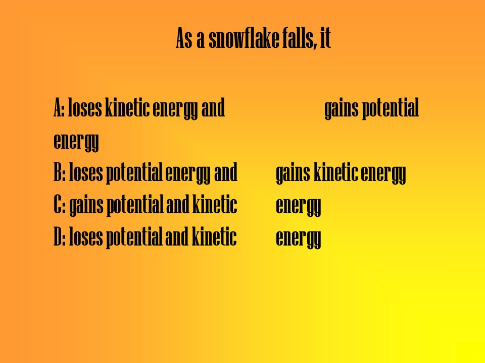 A: loses kinetic energy and gains potential energy