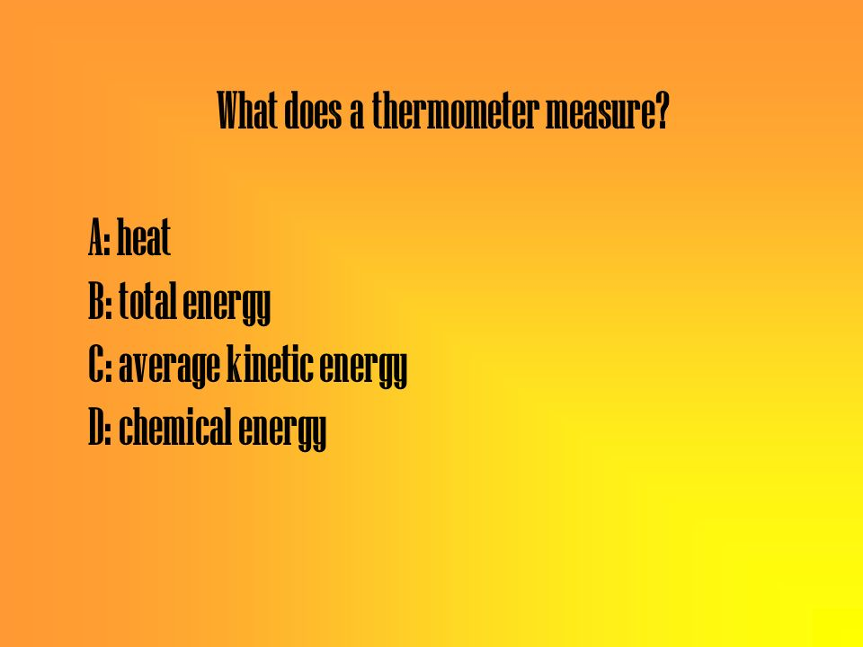 What does a thermometer measure