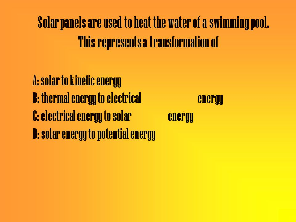 A: solar to kinetic energy B: thermal energy to electrical energy