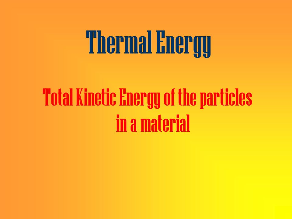 Total Kinetic Energy of the particles in a material