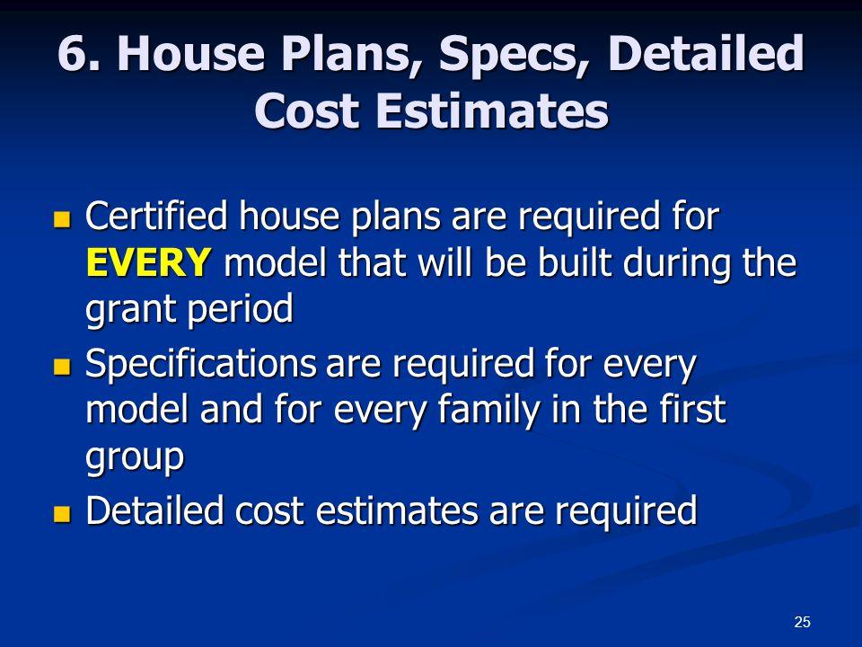 6. House Plans, Specs, Detailed Cost Estimates