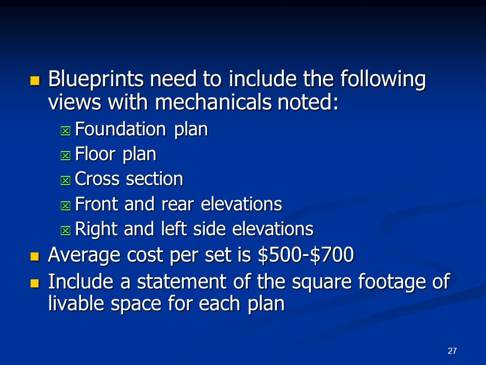 Blueprints need to include the following views with mechanicals noted: