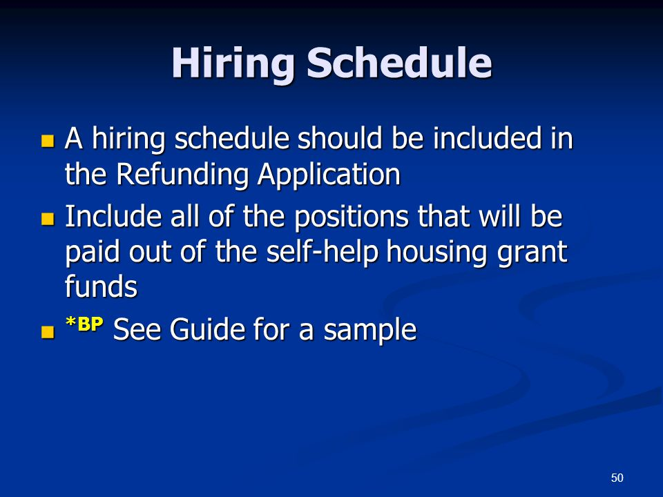 Hiring Schedule A hiring schedule should be included in the Refunding Application.
