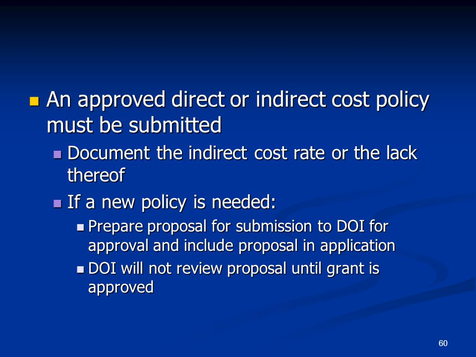 An approved direct or indirect cost policy must be submitted