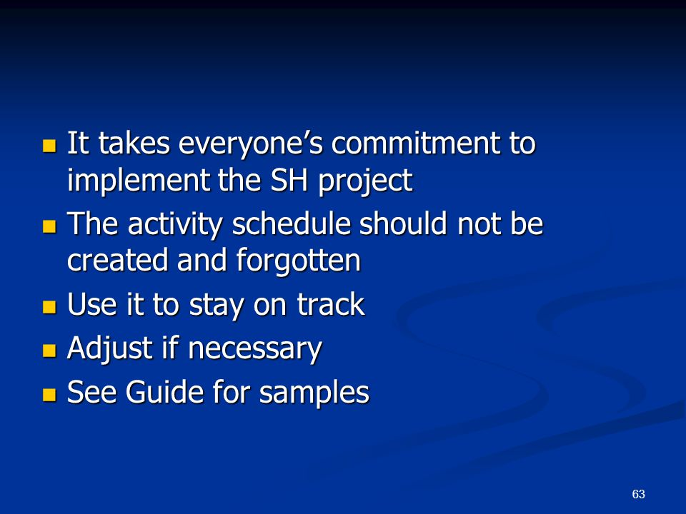 It takes everyone's commitment to implement the SH project