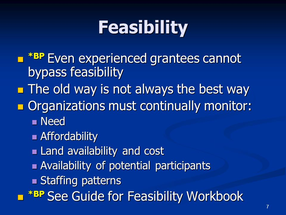 Feasibility *BP Even experienced grantees cannot bypass feasibility