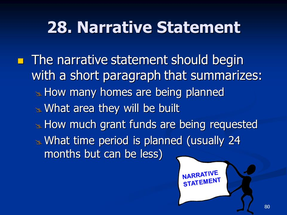 28. Narrative Statement The narrative statement should begin with a short paragraph that summarizes:
