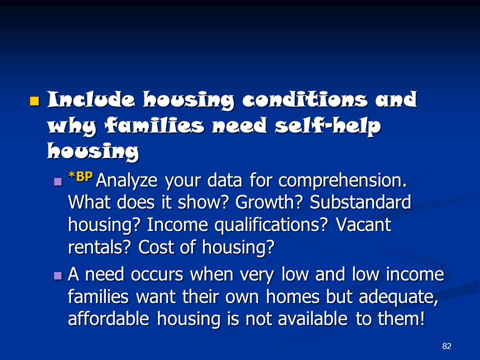 Include housing conditions and why families need self-help housing