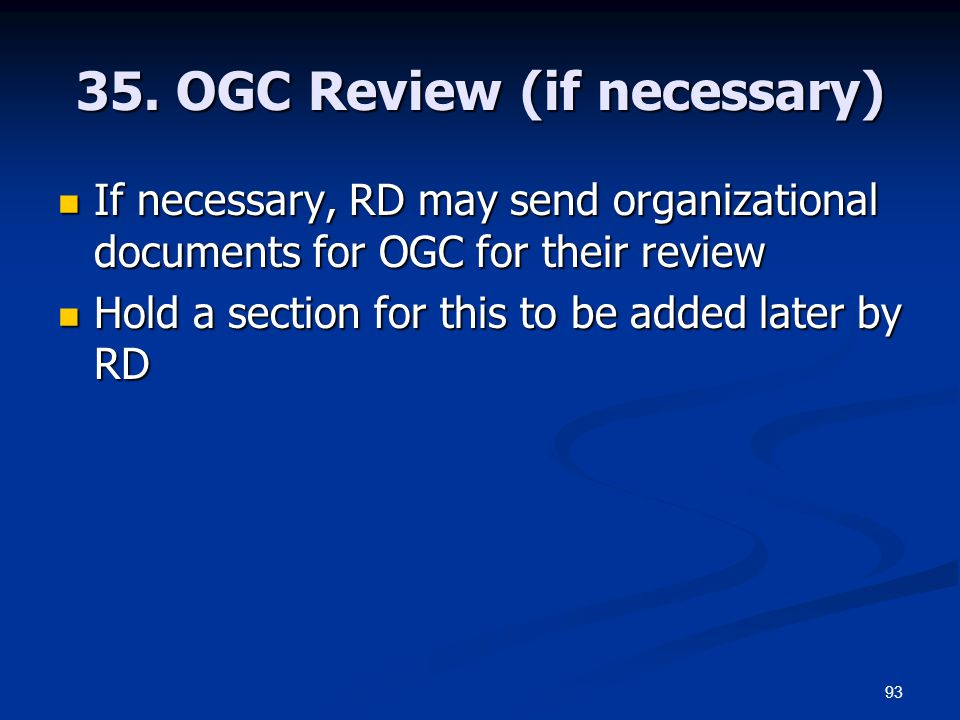 35. OGC Review (if necessary)