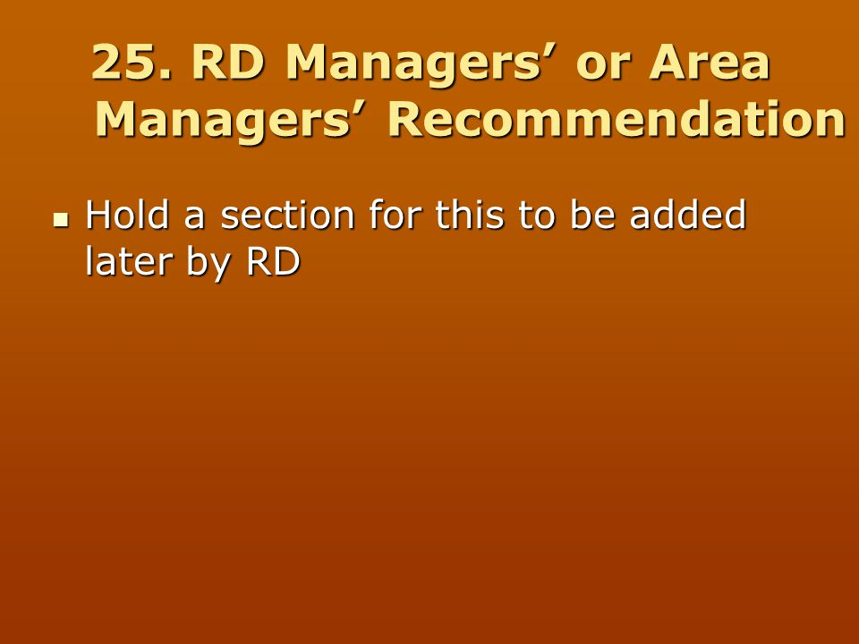 25. RD Managers' or Area Managers' Recommendation