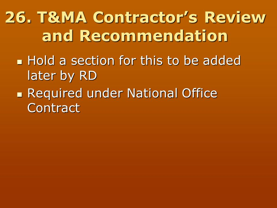 26. T&MA Contractor's Review and Recommendation