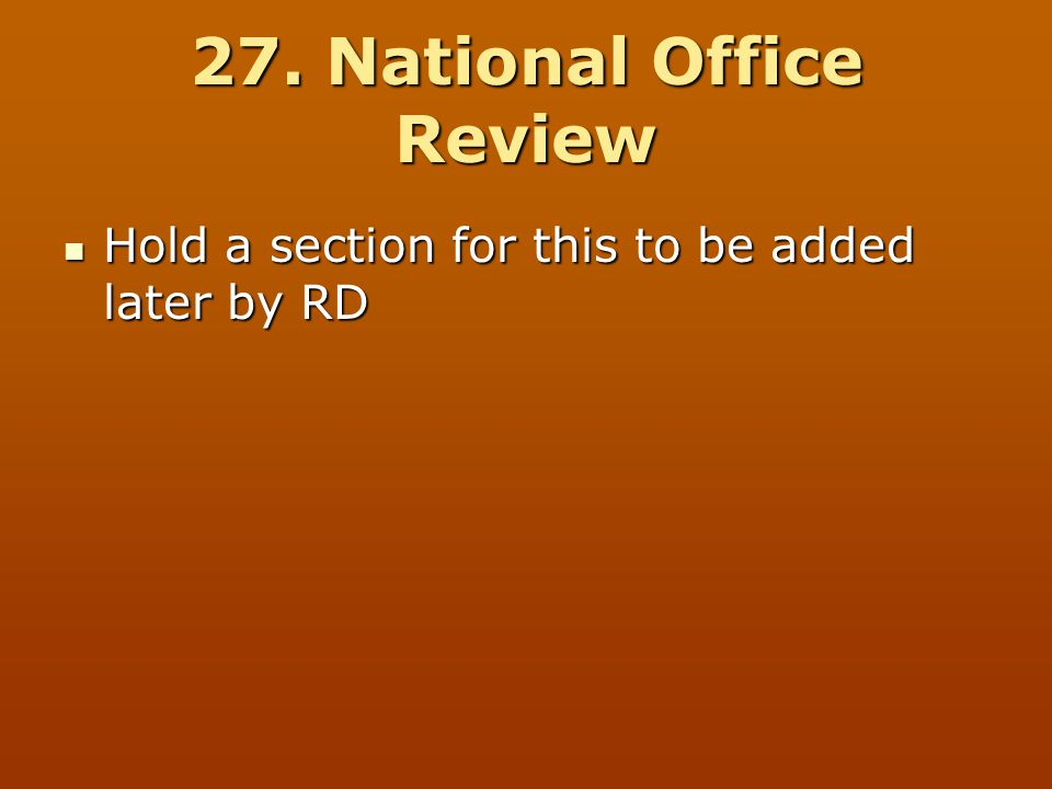 27. National Office Review