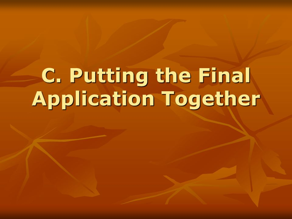 C. Putting the Final Application Together