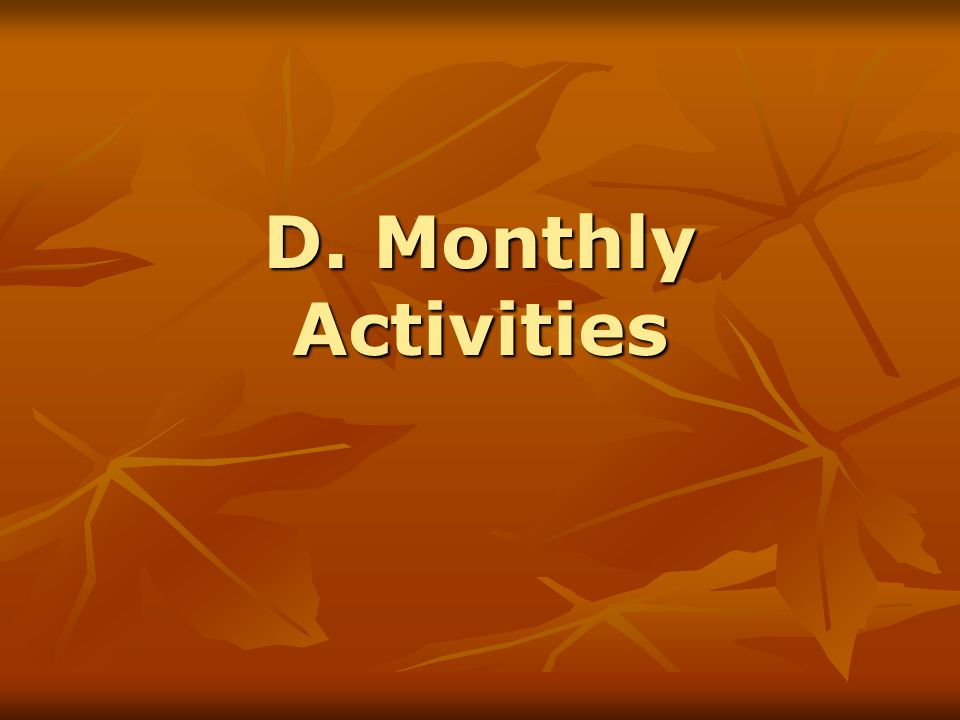 D. Monthly Activities