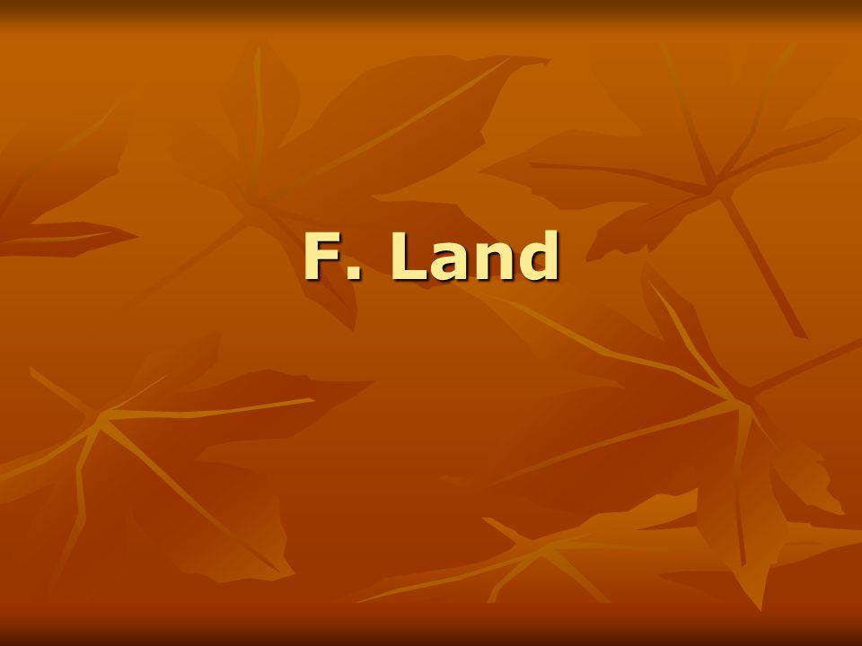 F. Land