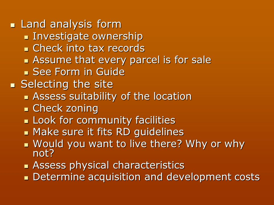 Land analysis form Selecting the site Investigate ownership