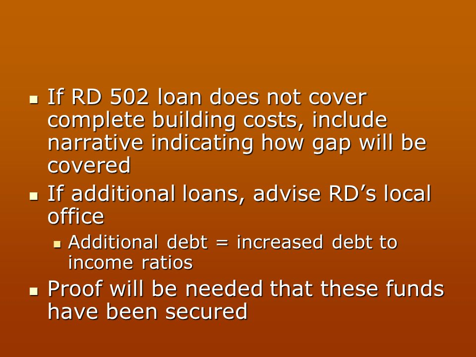 If additional loans, advise RD's local office