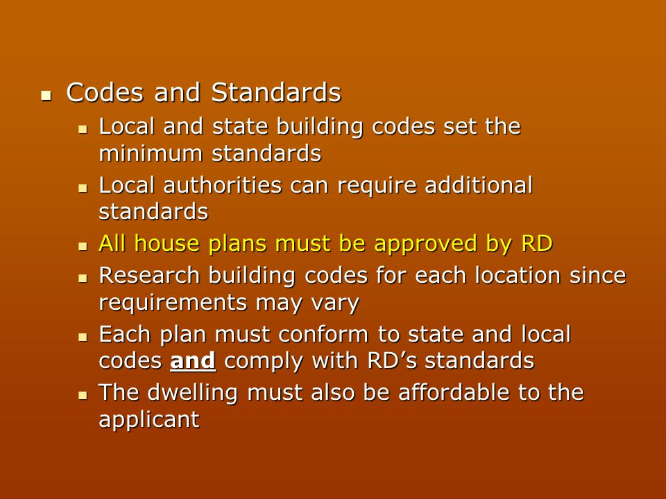Codes and Standards Local and state building codes set the minimum standards. Local authorities can require additional standards.