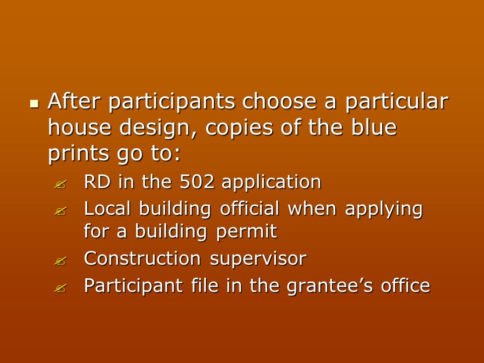 After participants choose a particular house design, copies of the blue prints go to: