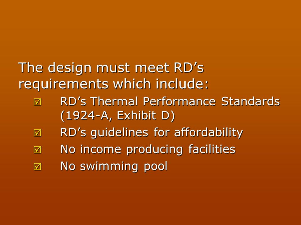 The design must meet RD's requirements which include: