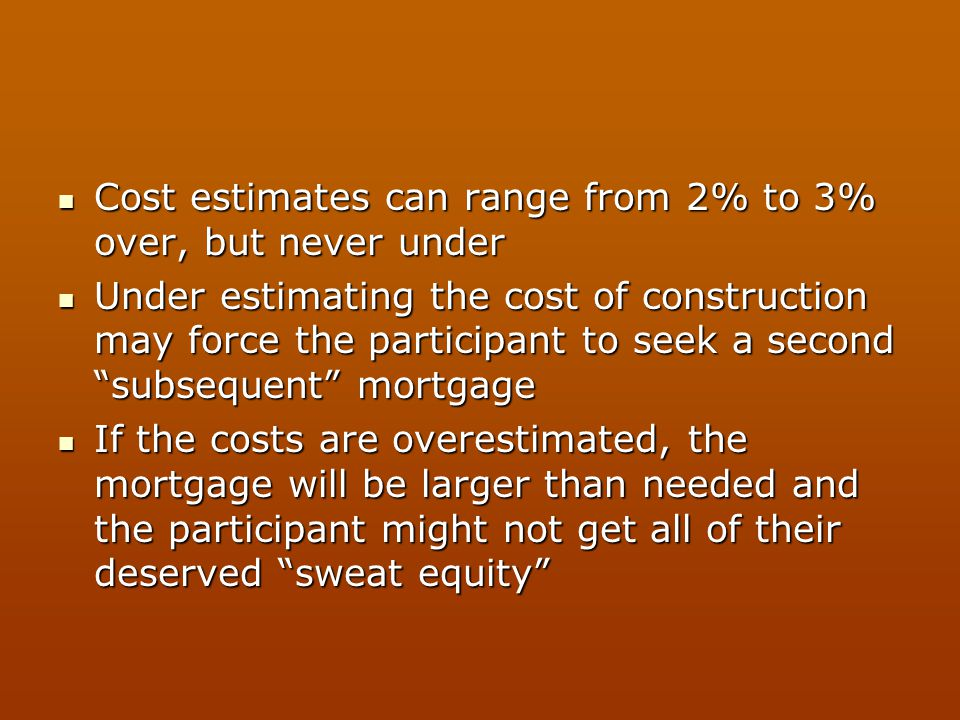 Cost estimates can range from 2% to 3% over, but never under