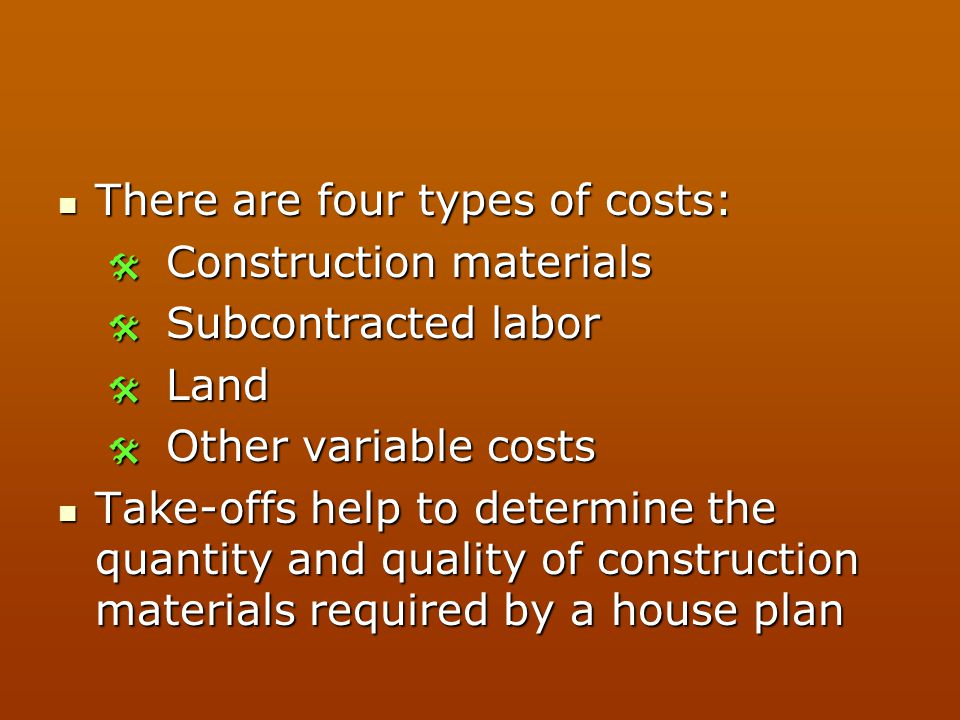 There are four types of costs: