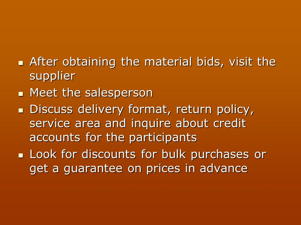 After obtaining the material bids, visit the supplier