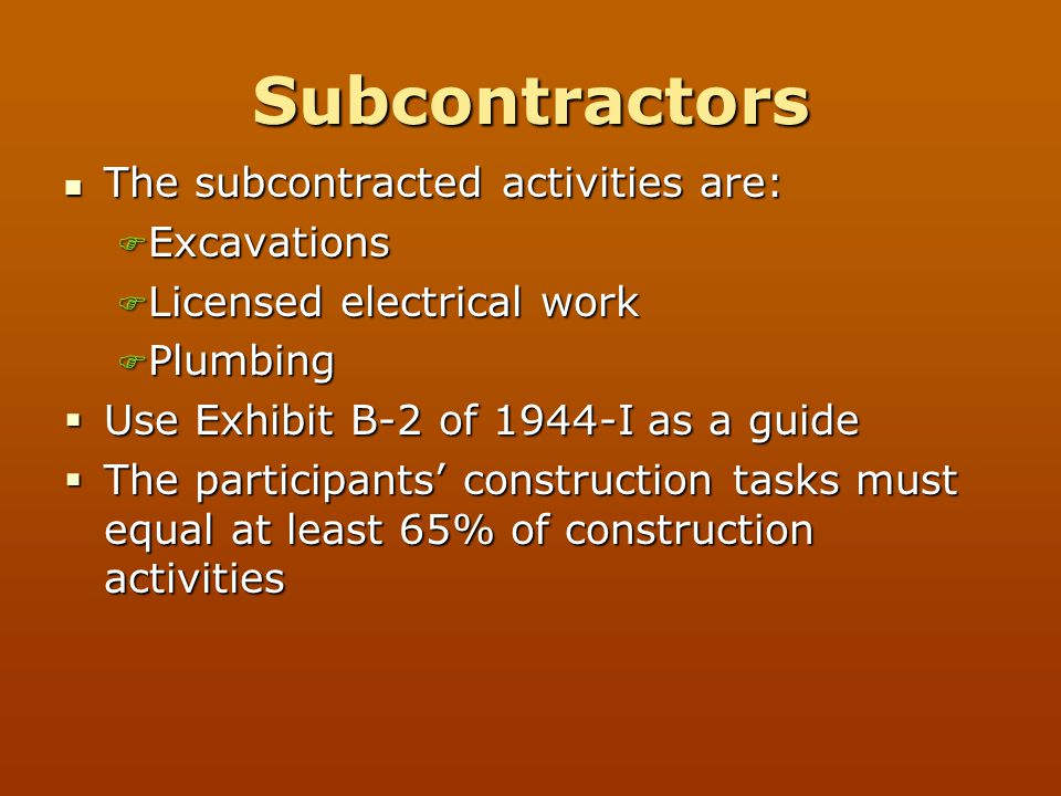 Subcontractors The subcontracted activities are: Excavations
