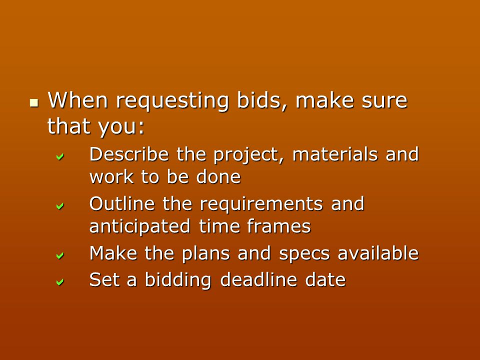 When requesting bids, make sure that you: