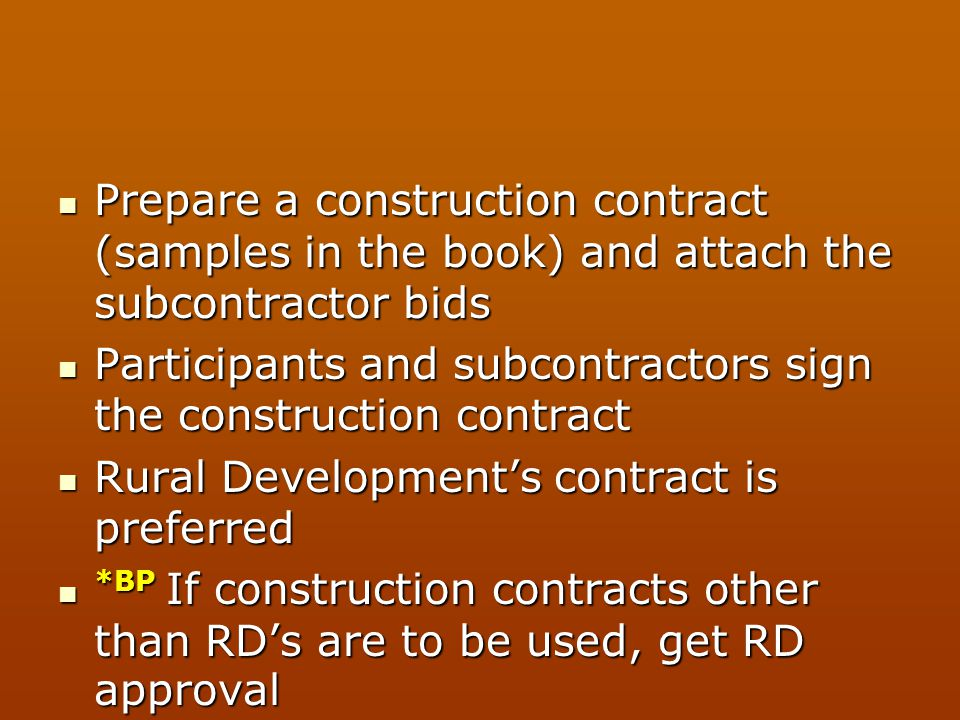 Prepare a construction contract (samples in the book) and attach the subcontractor bids