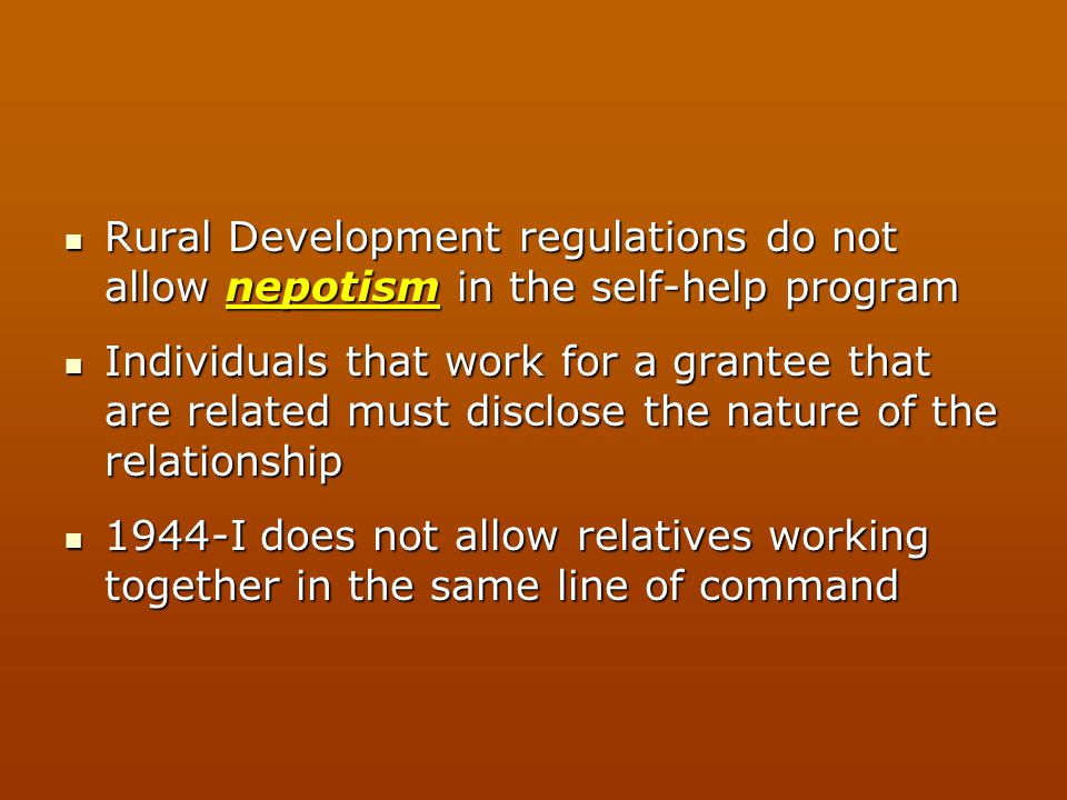 Rural Development regulations do not allow nepotism in the self-help program