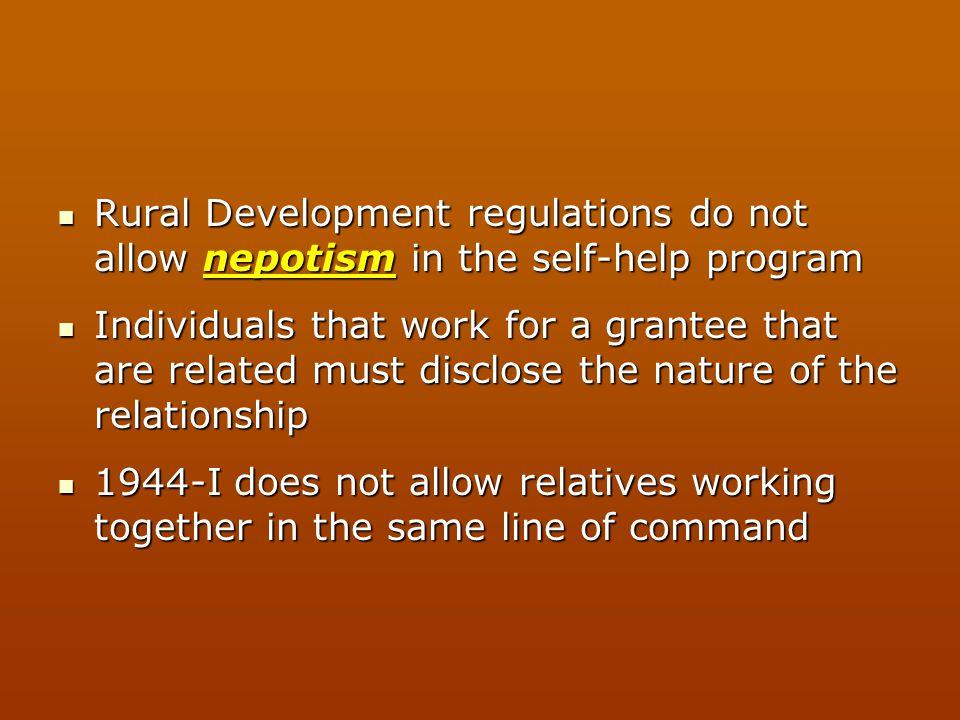 Rural Development regulations do not allow nepotism in the self-help program