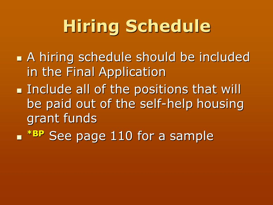 Hiring Schedule A hiring schedule should be included in the Final Application.